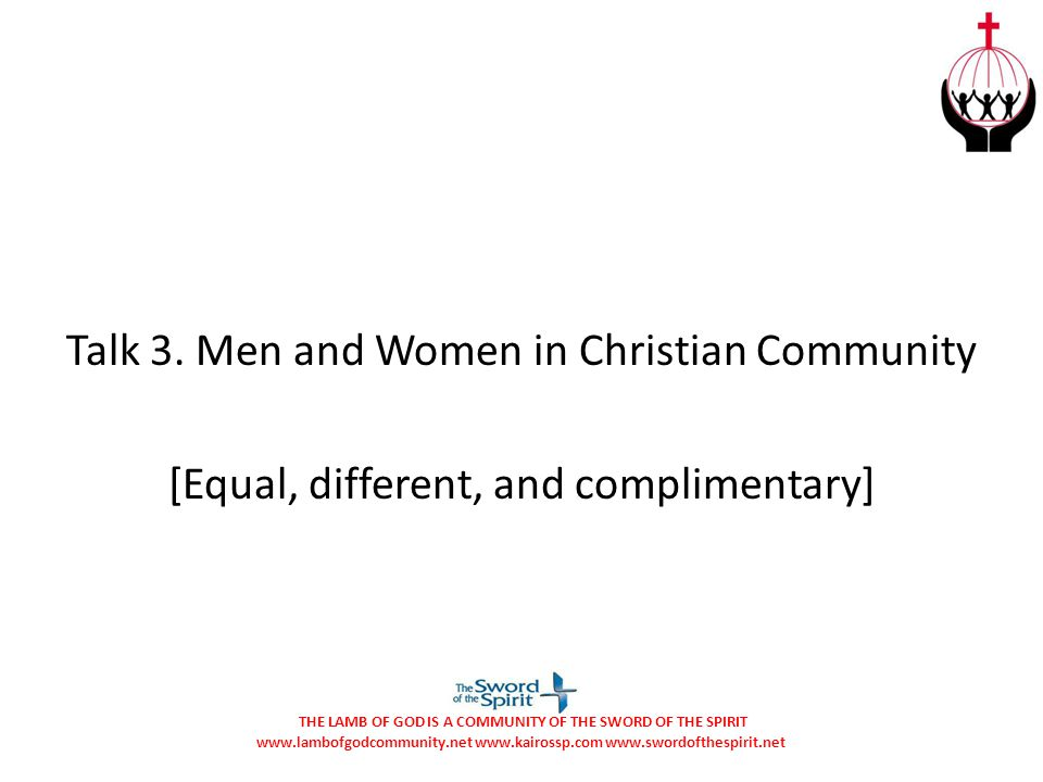 Talk 3. Men and Women in Christian Community [Equal, different, and complimentary]